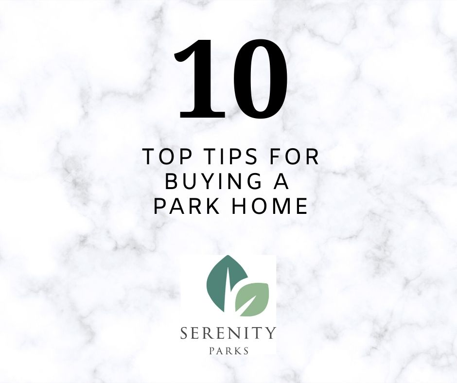 Top 10 Tips Buying A Park Home